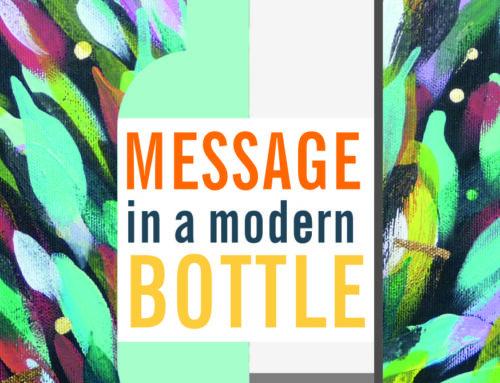 MESSAGE IN A MODERN BOTTLE